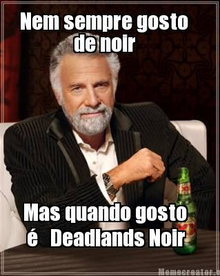 meme deadlands noir